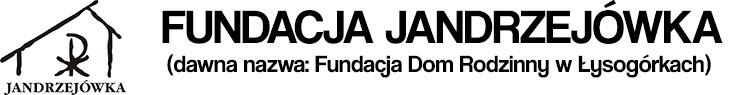 Fundacja Dom Rodzinny Jandrzejówka